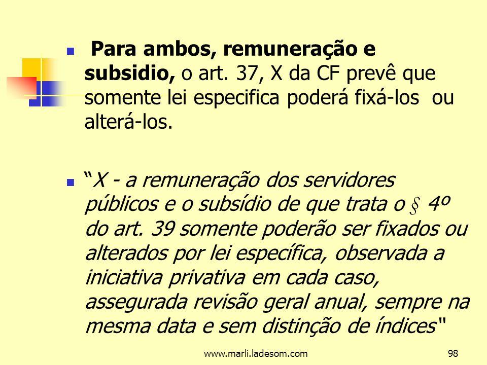 Para ambos, remuneração e subsidio, o art