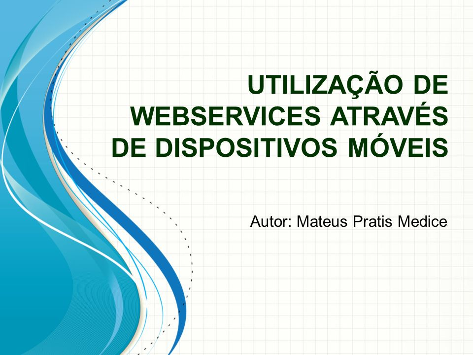 UTILIZAÇÃO DE WEBSERVICES ATRAVÉS DE DISPOSITIVOS MÓVEIS