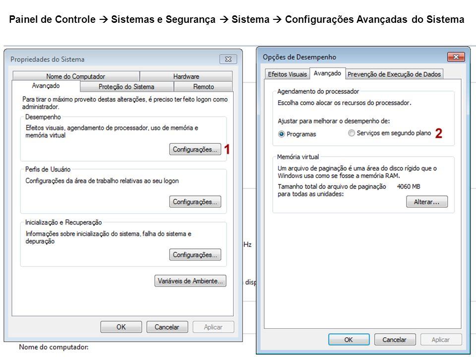 Painel de Controle  Sistemas e Segurança  Sistema  Configurações Avançadas do Sistema