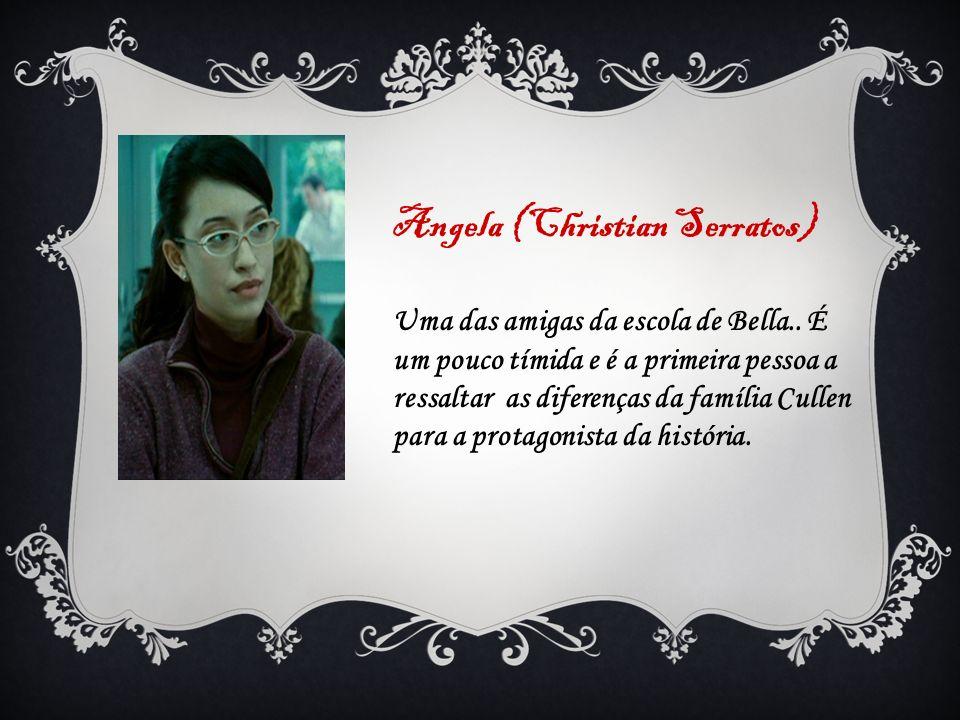Angela (Christian Serratos)