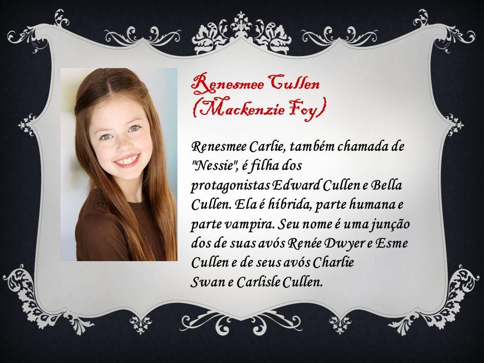 Renesmee Cullen (Mackenzie Foy)