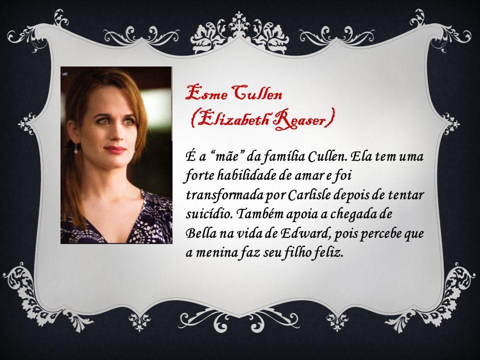 Esme Cullen (Elizabeth Reaser)