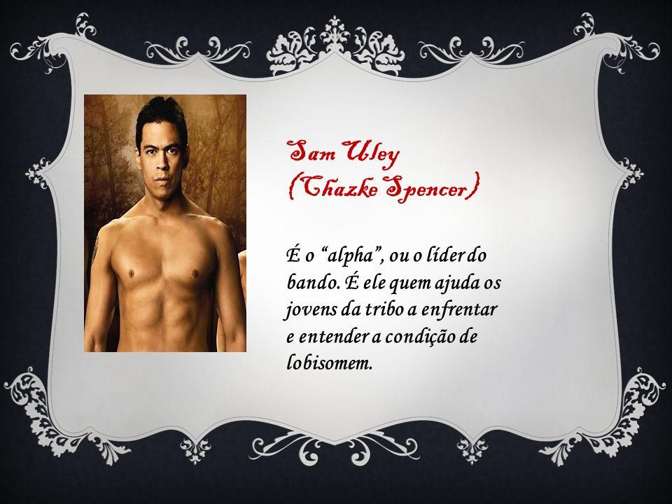 Sam Uley (Chazke Spencer)