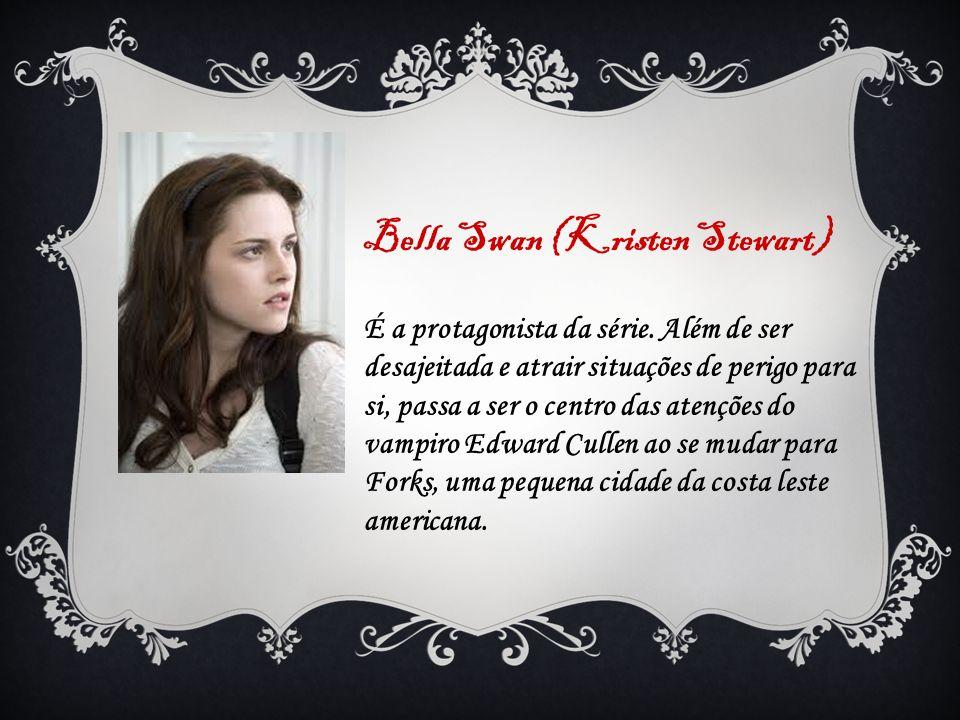 Bella Swan (Kristen Stewart)