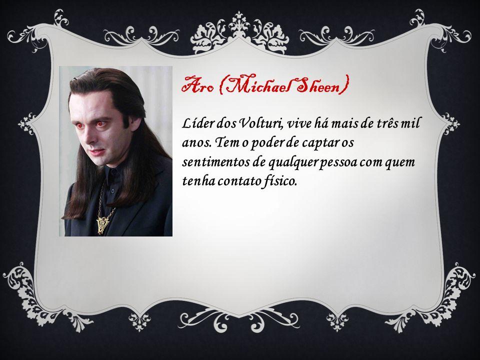 Aro (Michael Sheen)