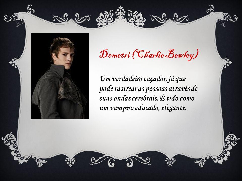Demetri (Charlie Bewley)