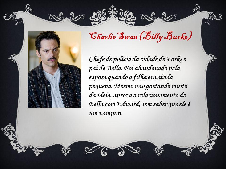 Charlie Swan (Billy Burke)