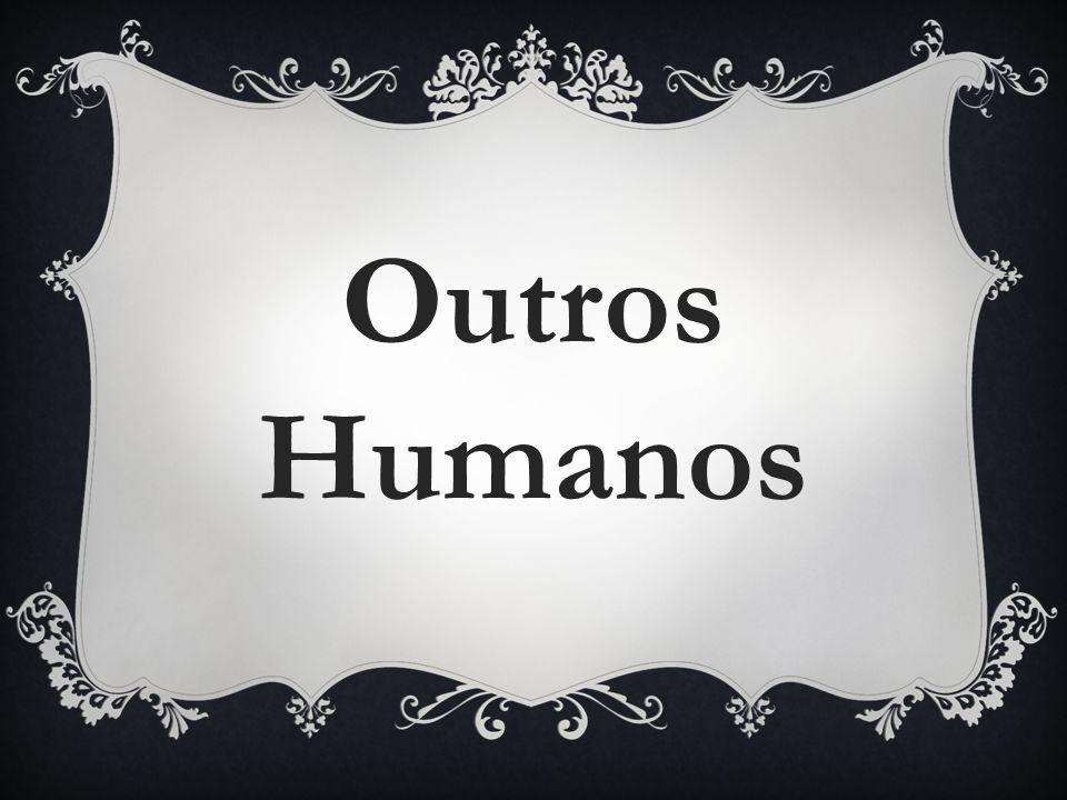 Outros Humanos