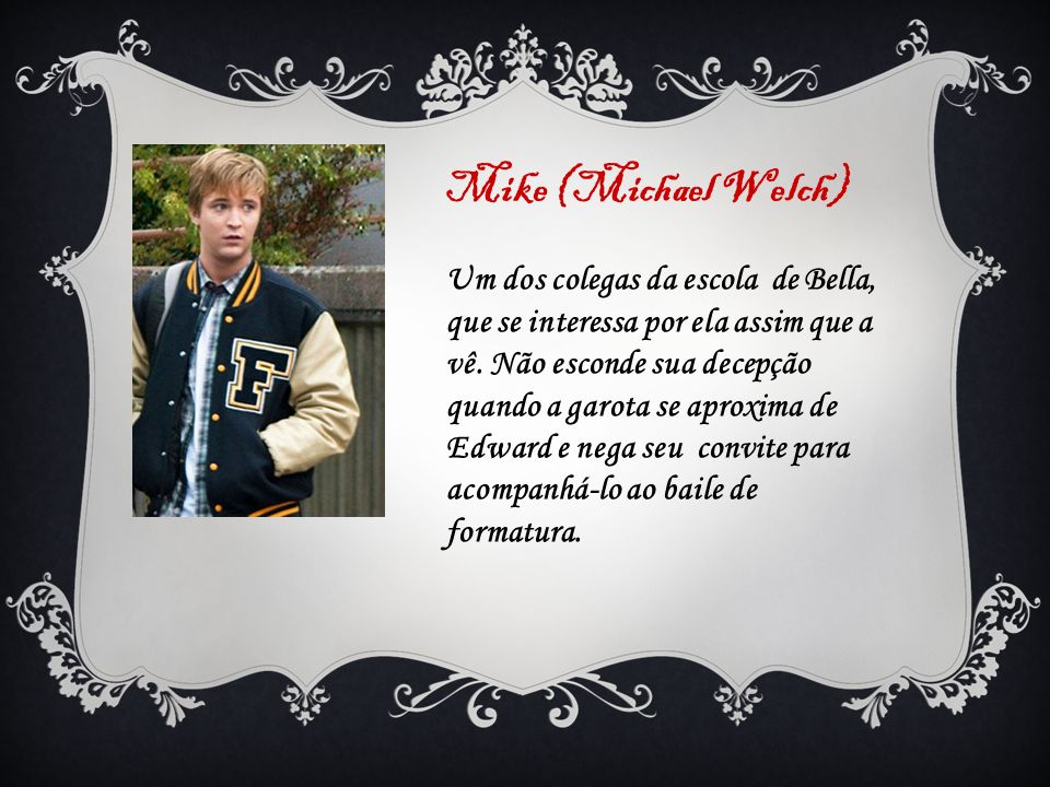Mike (Michael Welch)