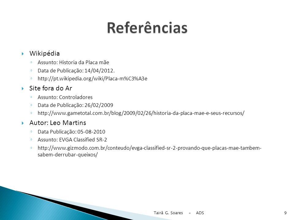 Referências Wikipédia Site fora do Ar Autor: Leo Martins