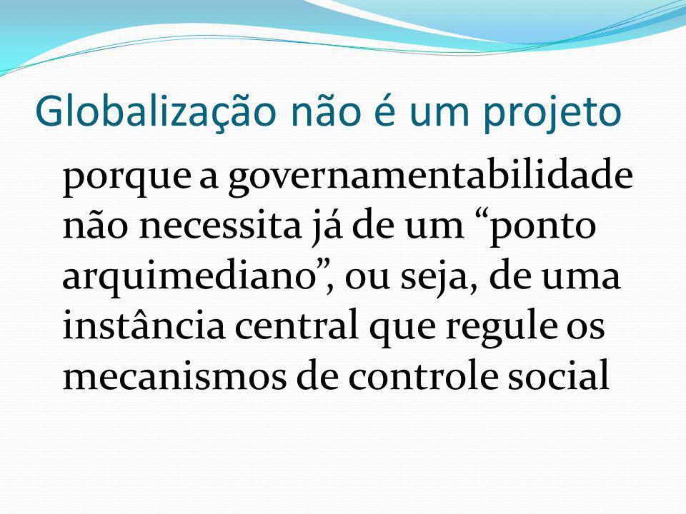 Globalização não é um projeto