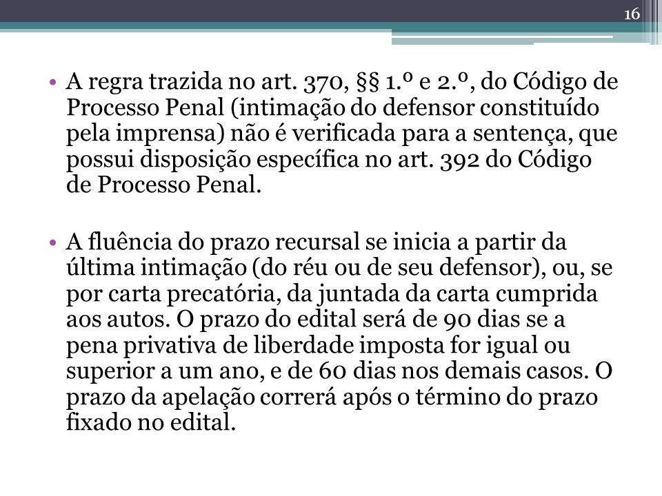 A regra trazida no art. 370, §§ 1. º e 2