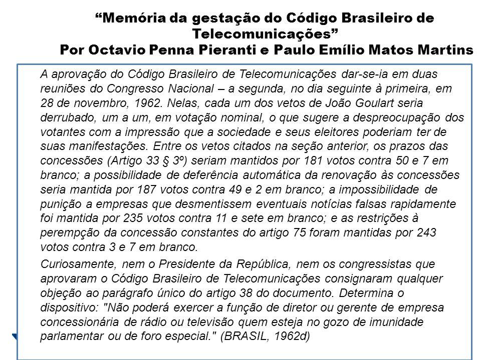 Memória da gestação do Código Brasileiro de Telecomunicações Por Octavio Penna Pieranti e Paulo Emílio Matos Martins