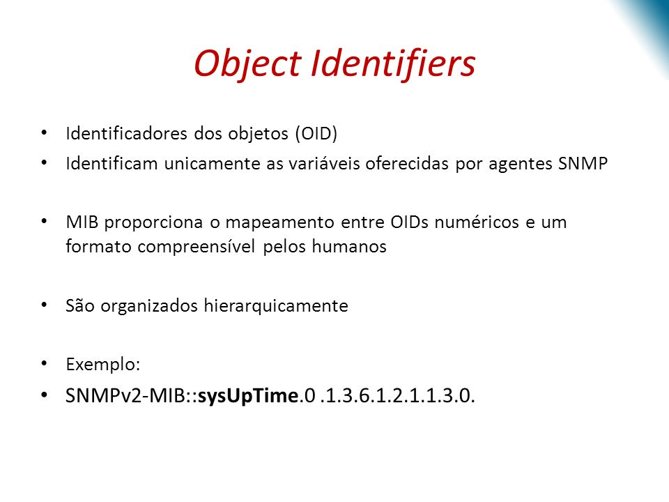 Object Identifiers SNMPv2-MIB::sysUpTime.0 .1.3.6.1.2.1.1.3.0.