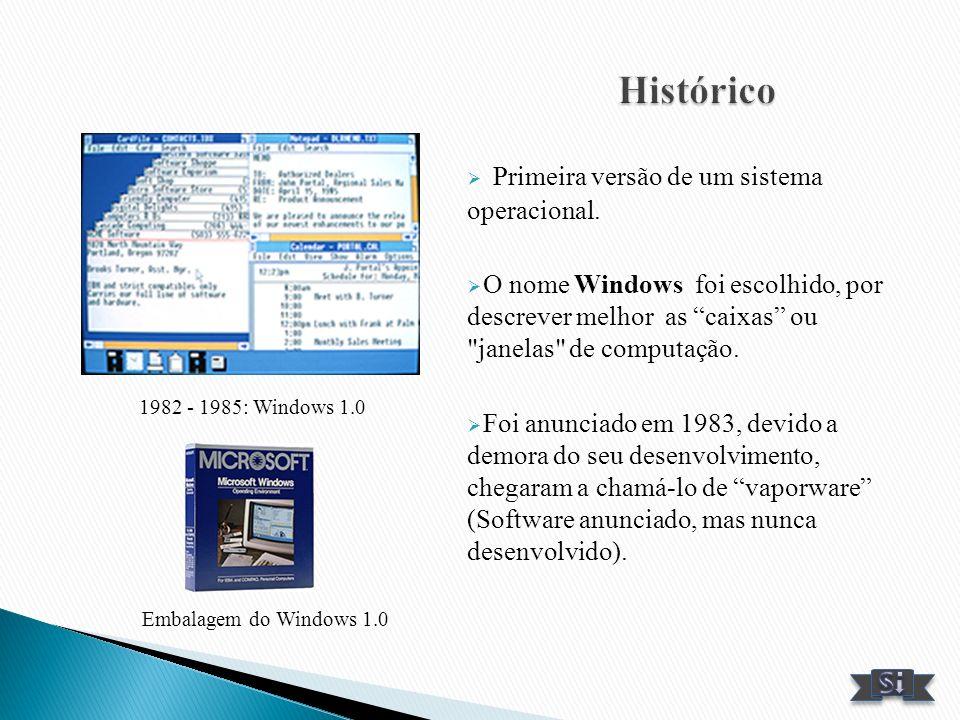 Histórico Primeira versão de um sistema operacional.