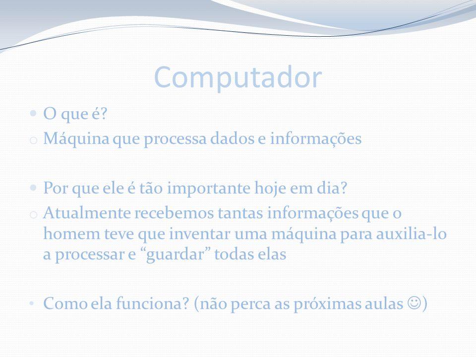 Computador O que é Máquina que processa dados e informações