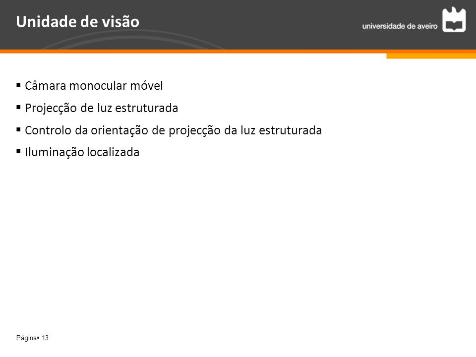 Unidade de visão Câmara monocular móvel Projecção de luz estruturada