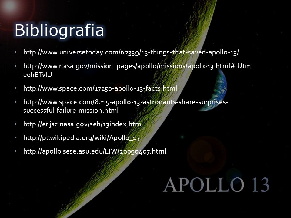 Bibliografia http://www.universetoday.com/62339/13-things-that-saved-apollo-13/