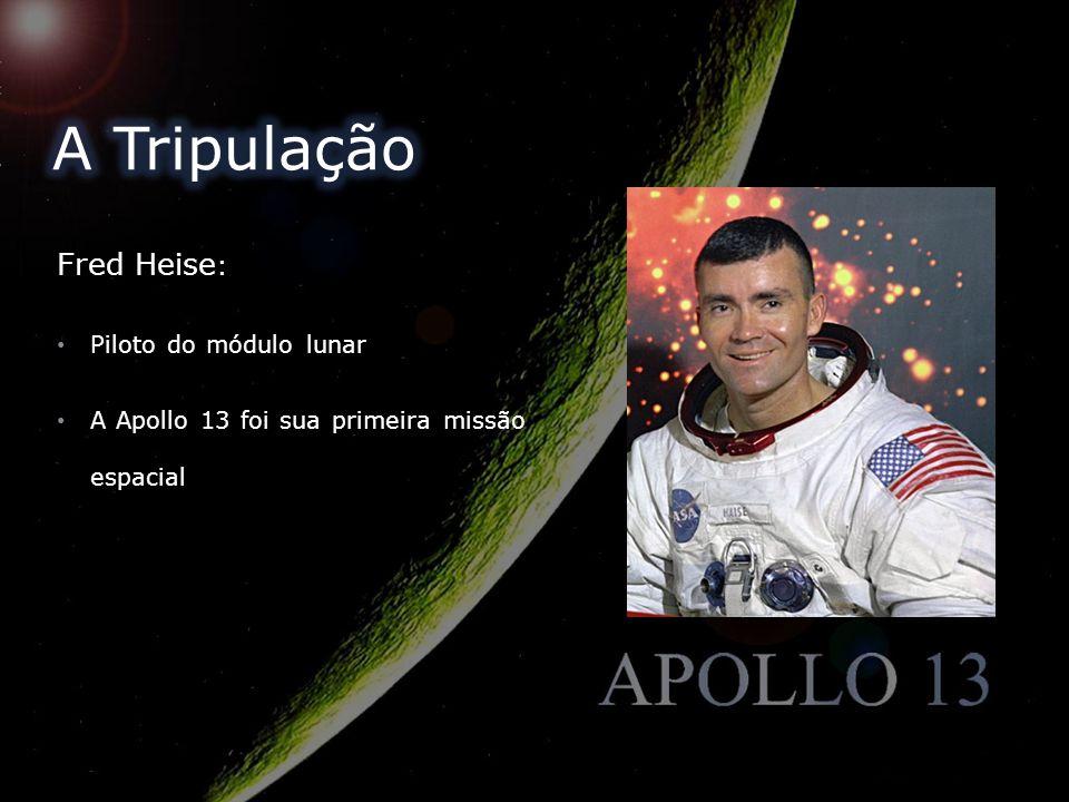 A Tripulação Fred Heise: Piloto do módulo lunar