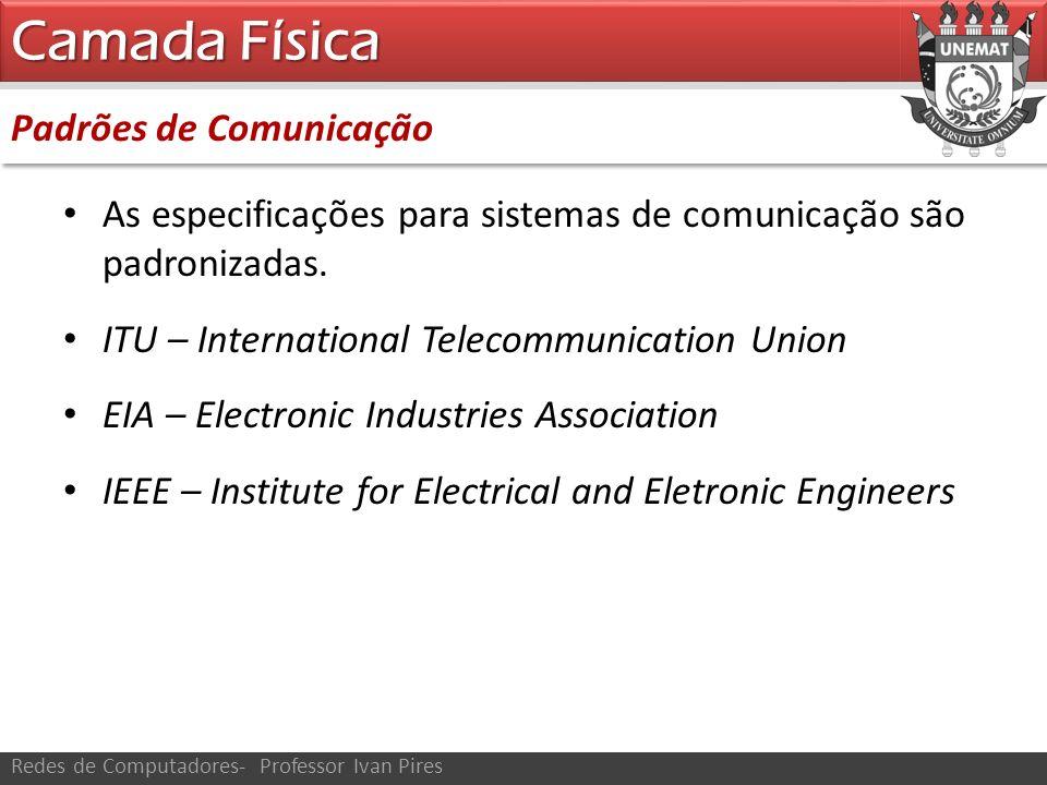 Camada Física Padrões de Comunicação