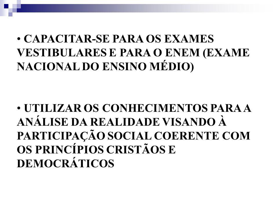 CAPACITAR-SE PARA OS EXAMES VESTIBULARES E PARA O ENEM (EXAME NACIONAL DO ENSINO MÉDIO)