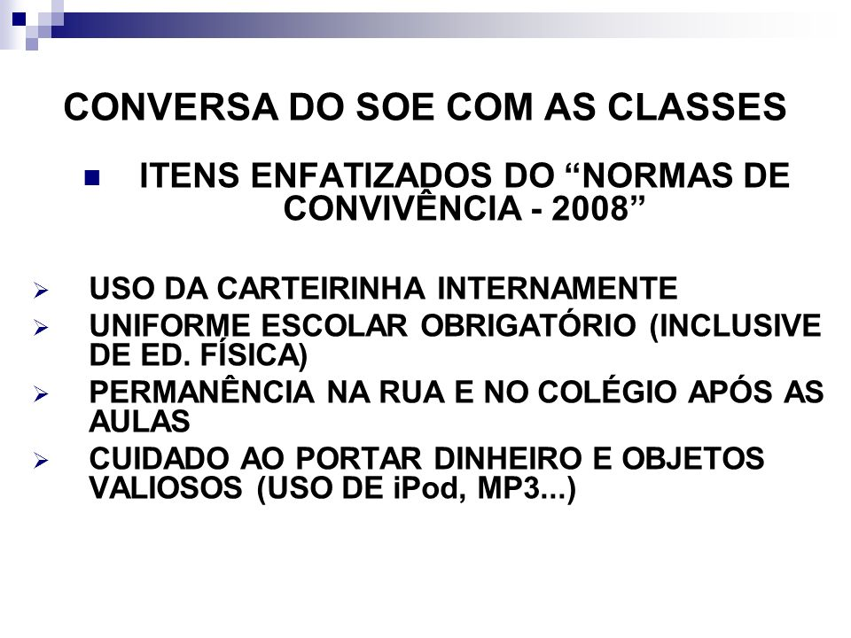 CONVERSA DO SOE COM AS CLASSES