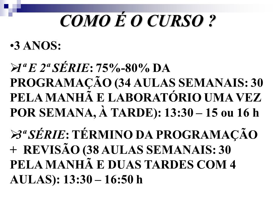 COMO É O CURSO 3 ANOS: