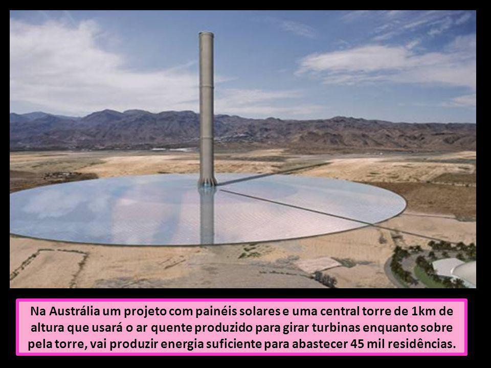 Na Austrália um projeto com painéis solares e uma central torre de 1km de altura que usará o ar quente produzido para girar turbinas enquanto sobre pela torre, vai produzir energia suficiente para abastecer 45 mil residências.