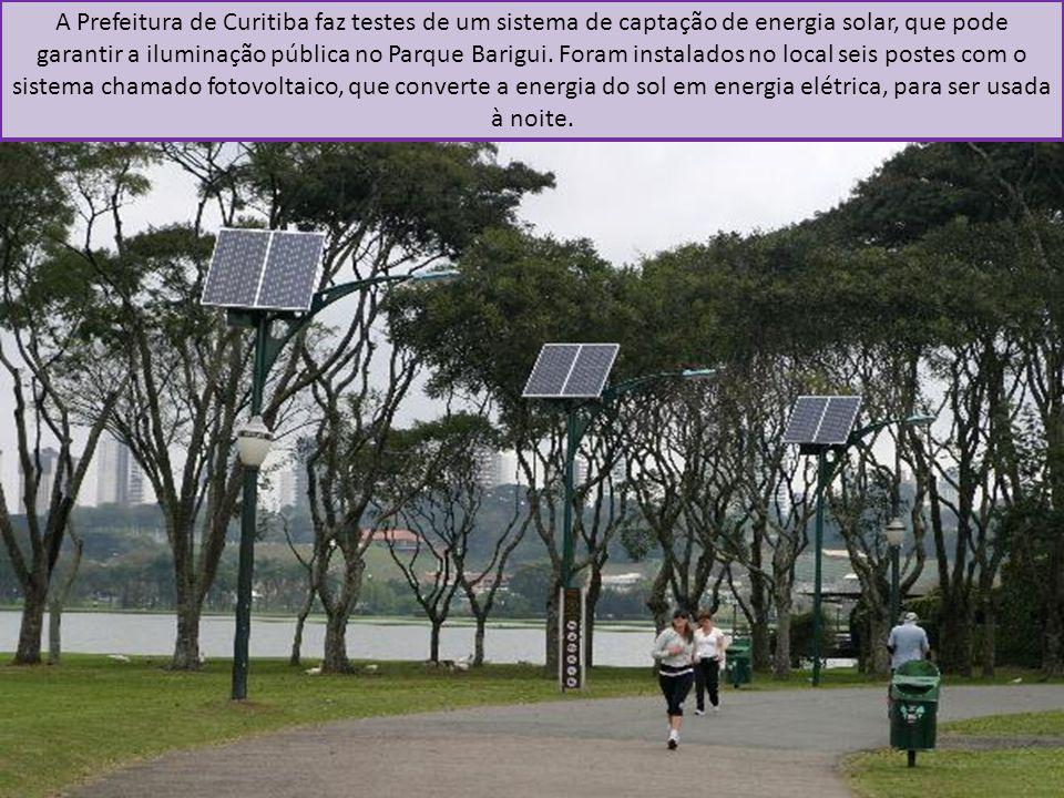 A Prefeitura de Curitiba faz testes de um sistema de captação de energia solar, que pode garantir a iluminação pública no Parque Barigui.