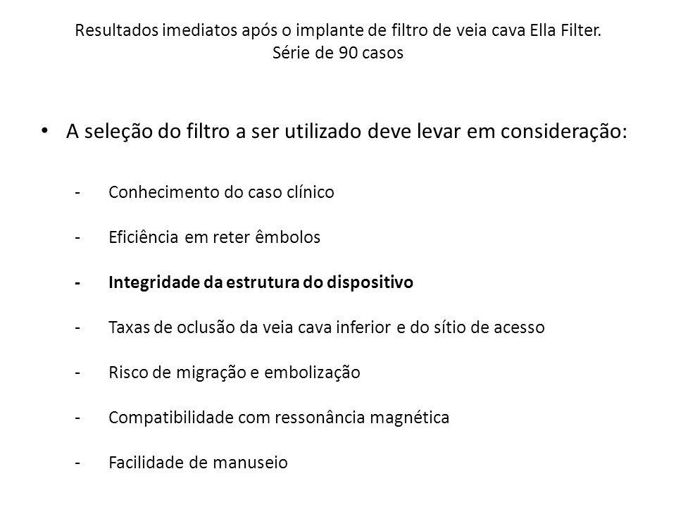 A seleção do filtro a ser utilizado deve levar em consideração: