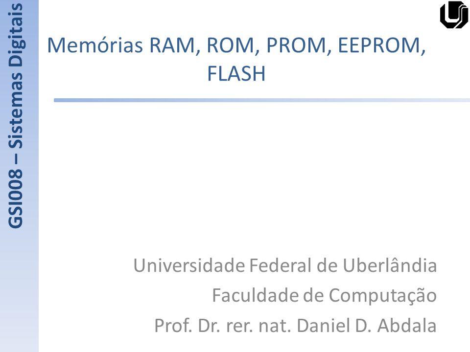 Memórias RAM, ROM, PROM, EEPROM, FLASH