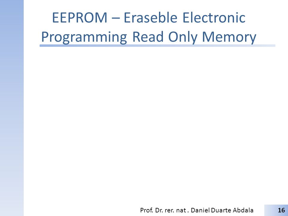 EEPROM – Eraseble Electronic Programming Read Only Memory
