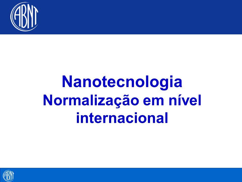 Nanotecnologia Normalização em nível internacional