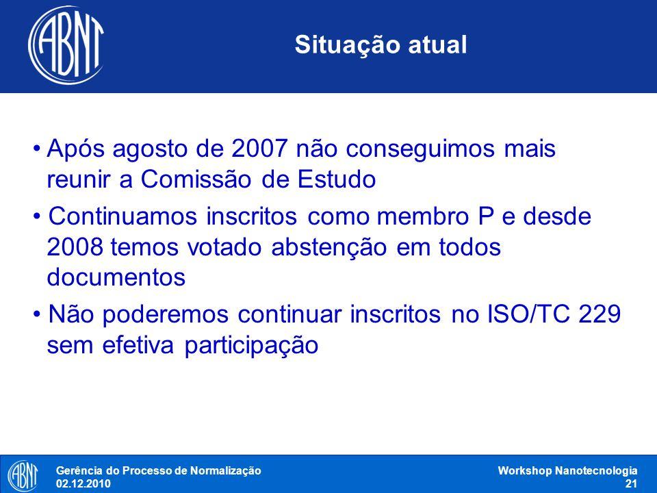 Após agosto de 2007 não conseguimos mais reunir a Comissão de Estudo