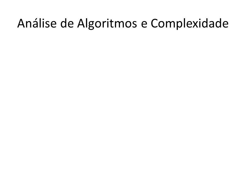 Análise de Algoritmos e Complexidade