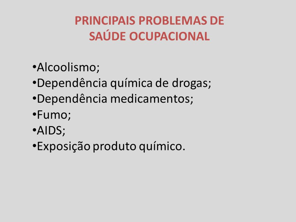 PRINCIPAIS PROBLEMAS DE SAÚDE OCUPACIONAL