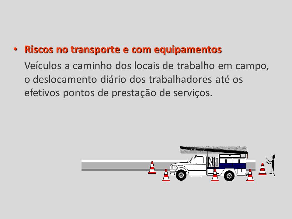 Riscos no transporte e com equipamentos