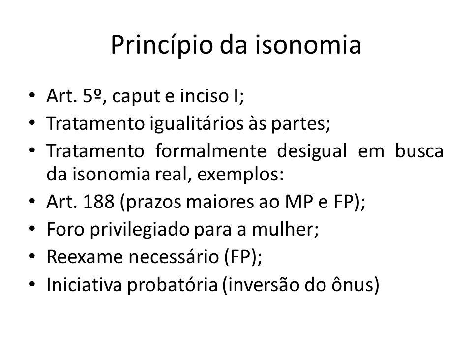 Princípio da isonomia Art. 5º, caput e inciso I;