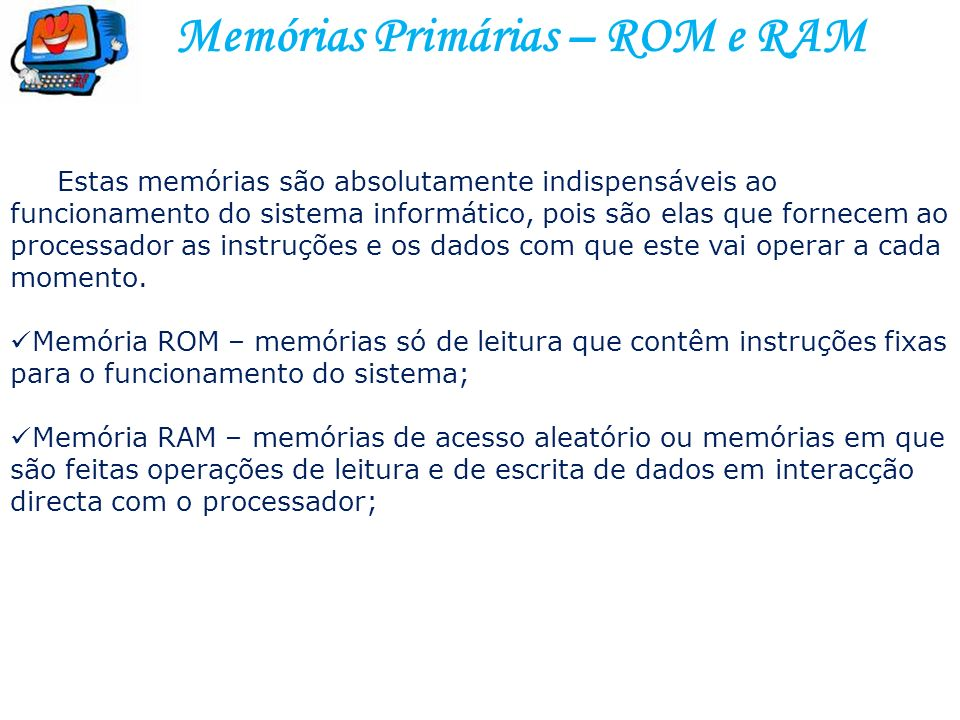 Memórias Primárias – ROM e RAM