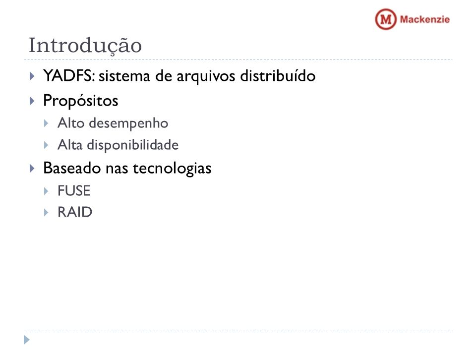 Introdução YADFS: sistema de arquivos distribuído Propósitos