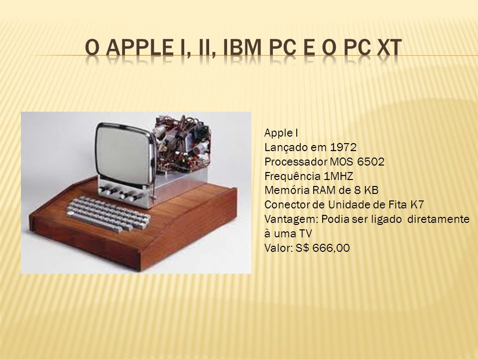 O apple i, II, ibm pc e o PC XT
