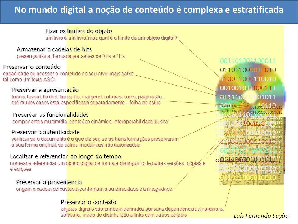 No mundo digital a noção de conteúdo é complexa e estratificada