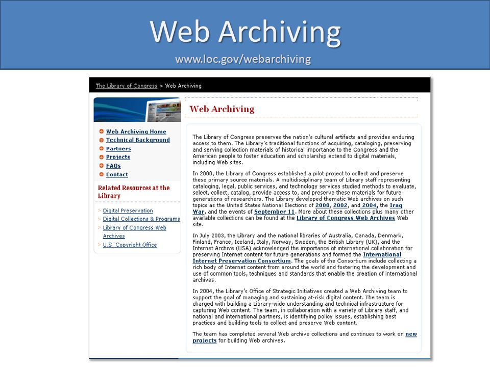 Web Archiving www.loc.gov/webarchiving