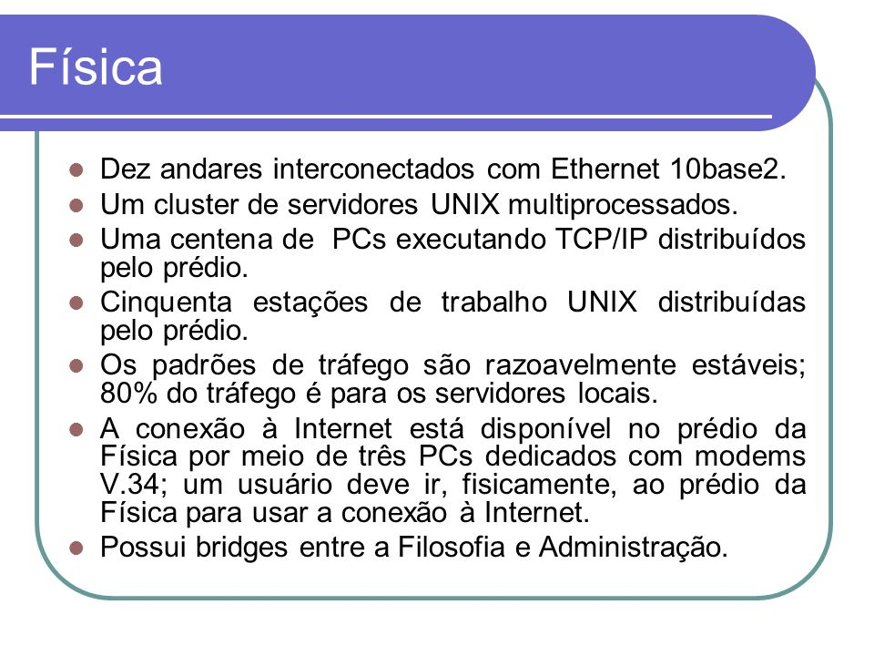Física Dez andares interconectados com Ethernet 10base2.