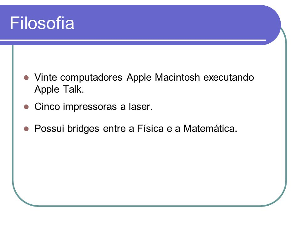 Filosofia Vinte computadores Apple Macintosh executando Apple Talk.