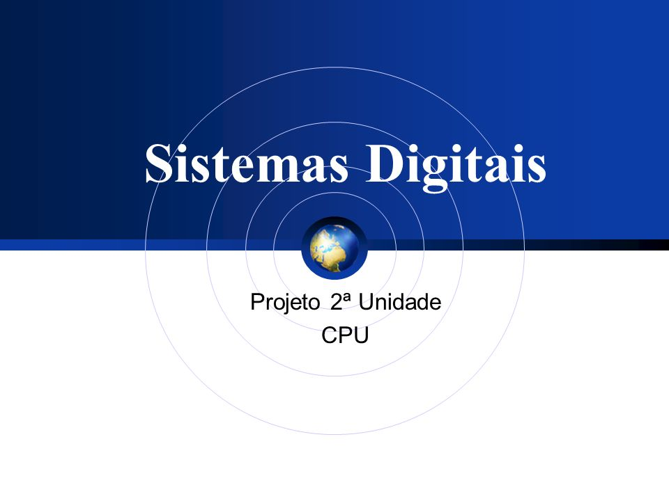 Sistemas Digitais Projeto 2ª Unidade CPU