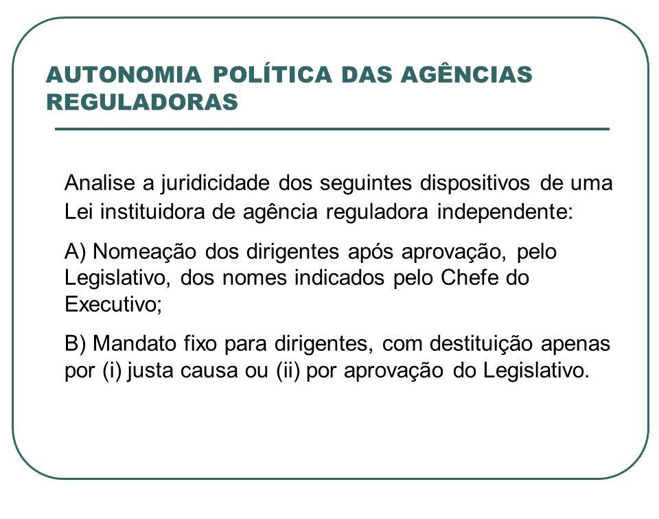 AUTONOMIA POLÍTICA DAS AGÊNCIAS REGULADORAS