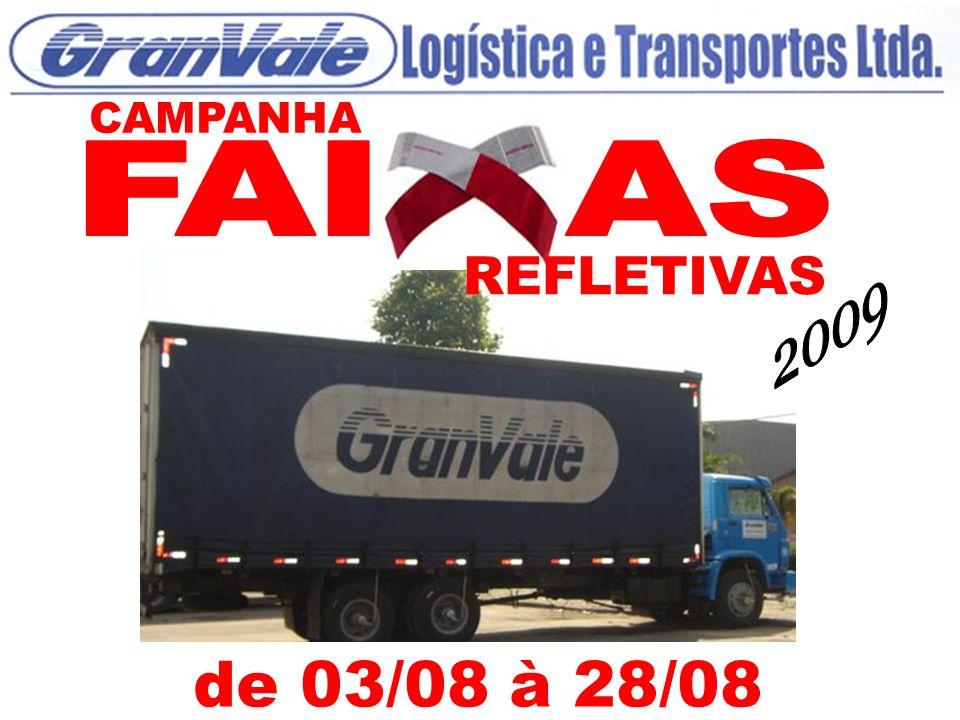 CAMPANHA FAI AS REFLETIVAS 2009 de 03/08 à 28/08