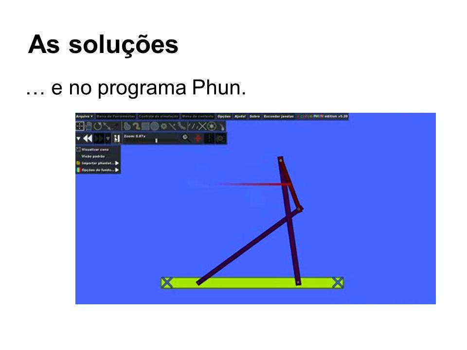 As soluções … e no programa Phun.