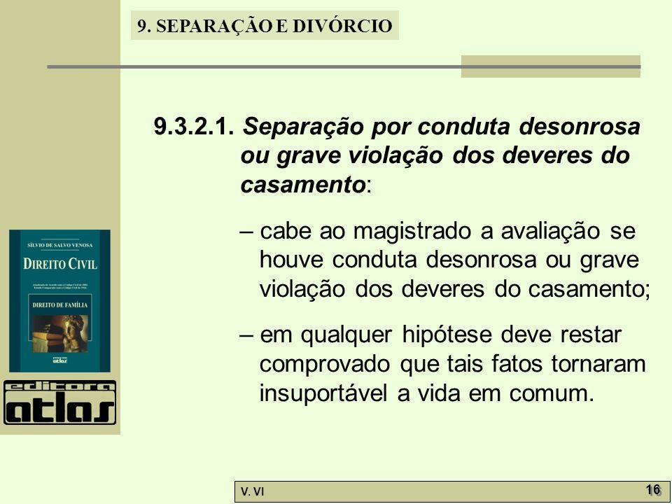 9.3.2.1. Separação por conduta desonrosa ou grave violação dos deveres do casamento: